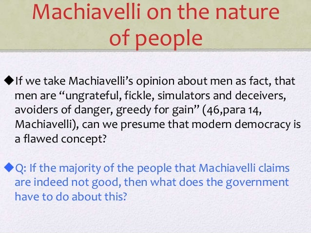 machiavellis premise Utilizes elements from macintyre's account as a theoretical premise for machiavelli's thought so as to set the foundations for a nascent but richer account of dh in politics and move beyond the standard, 'static' conceptualization of the problem within this context in developing a dynamic account of dh, i conceive of politics as.