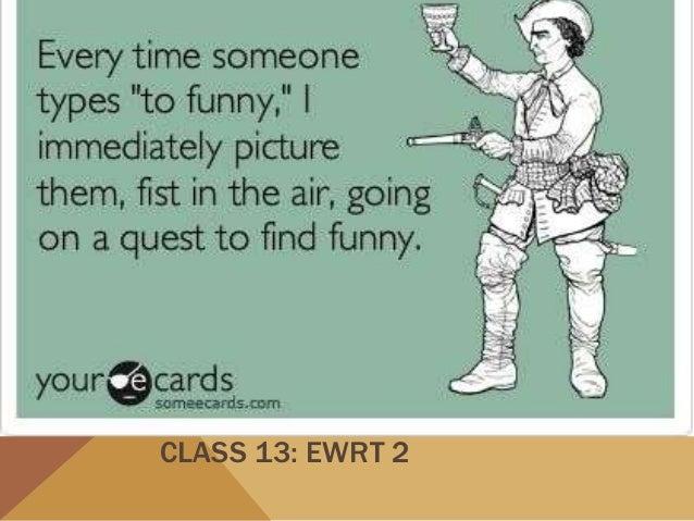 CLASS 13 CLASS 13: EWRT 2