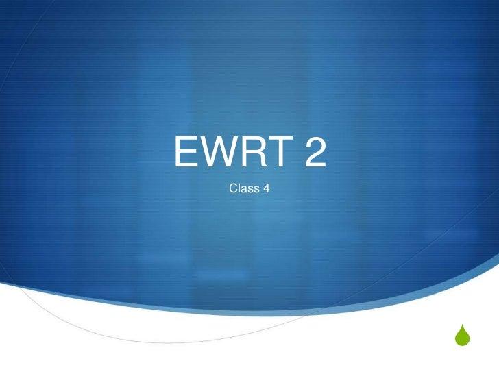 EWRT 2  Class 4            S