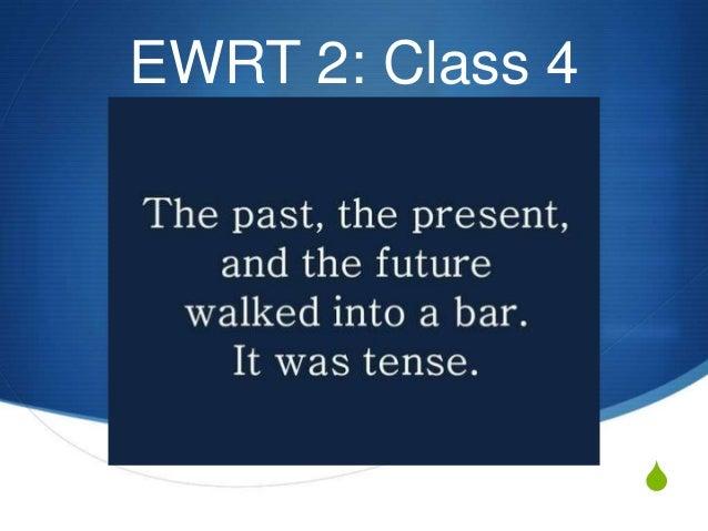EWRT 2: Class 4  S
