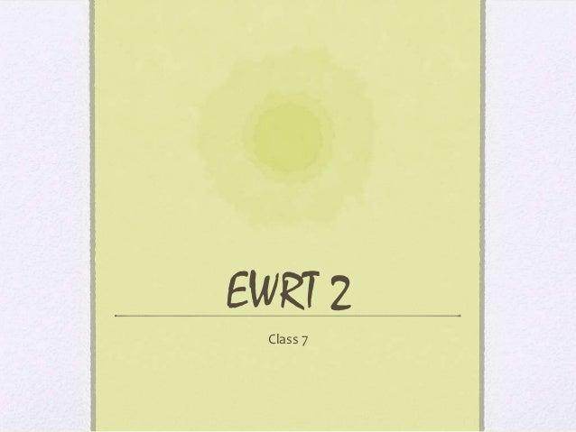 EWRT 2  Class 7