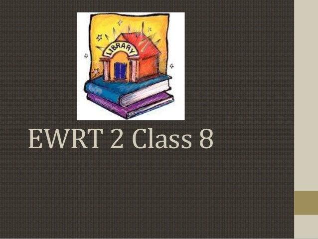 EWRT 2 Class 8