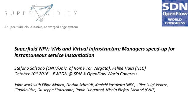 Superfluid NFV: VMs and Virtual Infrastructure Managers speed-up for instantaneous service instantiation Stefano Salsano (...