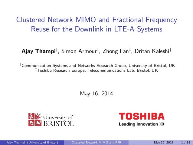 Clustered Network MIMO and Fractional Frequency  Reuse for the Downlink in LTE-A Systems  Ajay Thampiy, Simon Armoury, Zho...