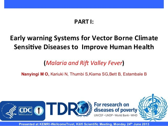 PART I:  Early warning Systems for Vector Borne Climate Sensi<ve Diseases to  Improve Human...