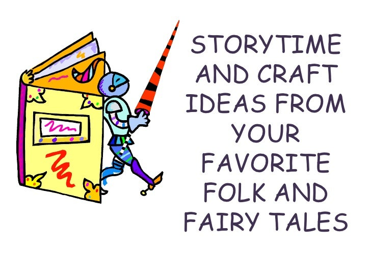 STORYTIME AND CRAFTIDEAS FROM   YOUR FAVORITE FOLK ANDFAIRY TALES