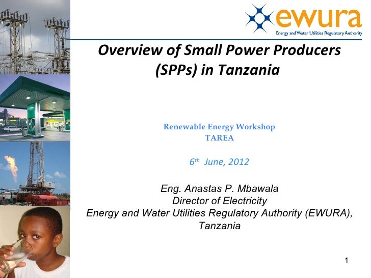 Overview of Small Power Producers         (SPPs) in Tanzania                Renewable Energy Workshop                     ...