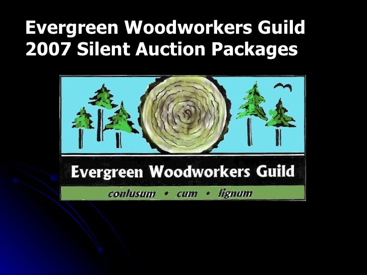 Evergreen Woodworkers Guild 2007 Silent Auction Packages