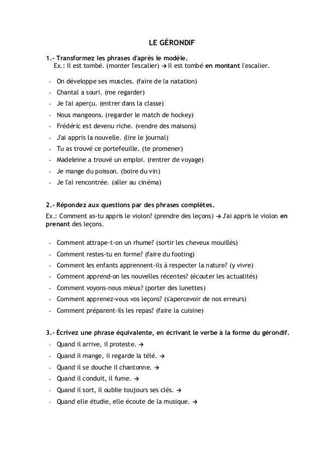 LE GÉRONDIF 1.- Transformez les phrases d'après le modèle. Ex.: Il est tombé. (monter l'escalier) → Il est tombé en montan...