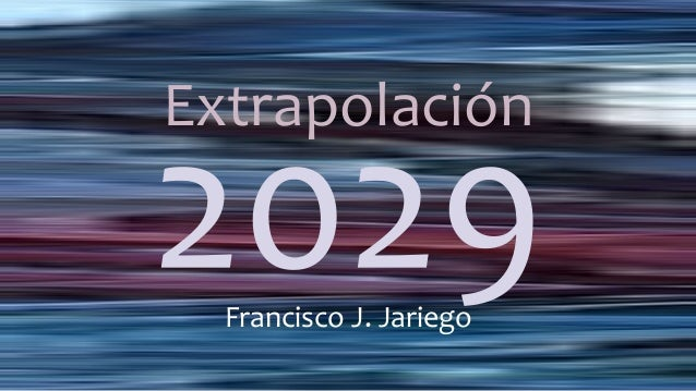Extrapolación Francisco J. Jariego
