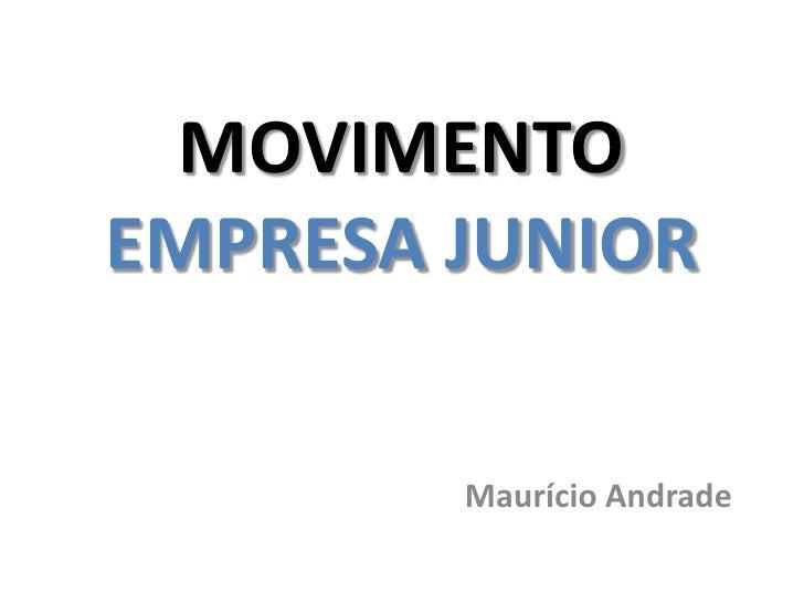 MOVIMENTOEMPRESA JUNIOR        Maurício Andrade