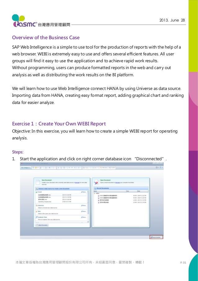 P. 01 2013. June 28 本篇文章版權為台灣應用管理顧問股份有限公司所有,未經書面同意,嚴禁複製、轉載! Overview of the Business Case SAP Web Intelligence is a simple...
