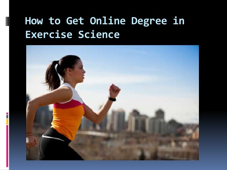 How to Get Online Degree inExercise Science