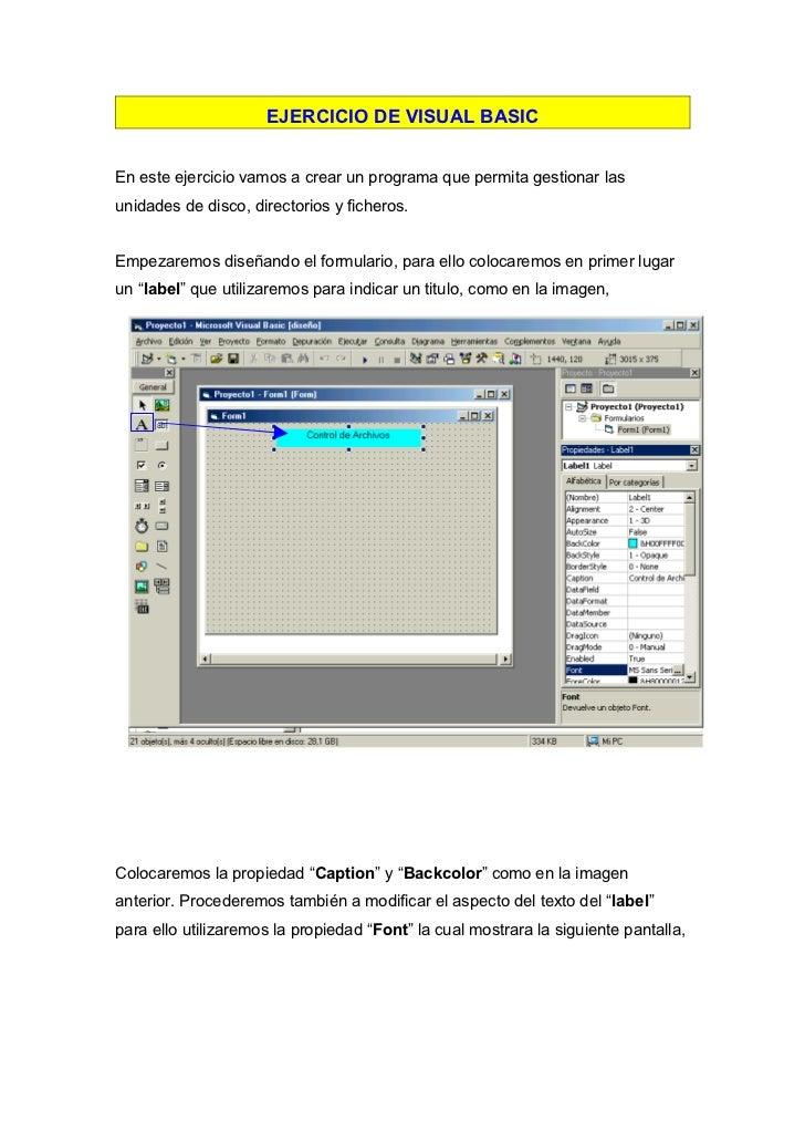 EJERCICIO DE VISUAL BASICEn este ejercicio vamos a crear un programa que permita gestionar lasunidades de disco, directori...