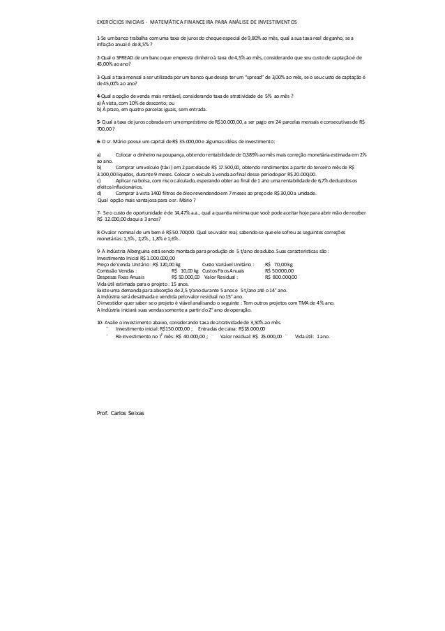 EXERCÍCIOS INICIAIS - MATEMÁTICA FINANCEIRA PARA ANÁLISE DE INVESTIMENTOS Prof. Carlos Seixas 1-Se um banco trabalha com u...