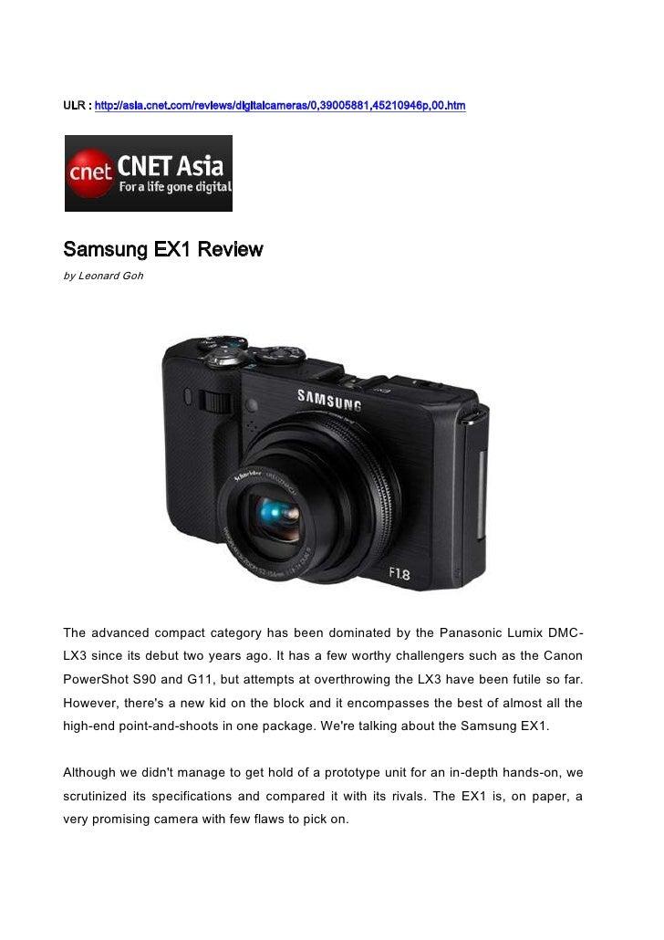 ULR : http://asia.cnet.com/reviews/digitalcameras/0,39005881,45210946p,00.htm<br />Samsung EX1 Review<br />by Leonard Goh<...