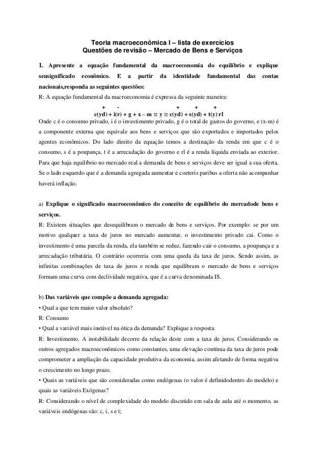 Teoria macroeconômica I – lista de exercícios Questões de revisão – Mercado de Bens e Serviços 1. Apresente a equação fund...