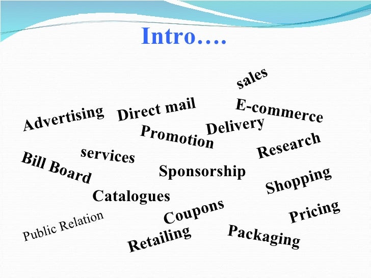 <ul><li>Public Relation </li></ul>Promotion Advertising sales services Coupons E-commerce Shopping Direct mail Packaging B...