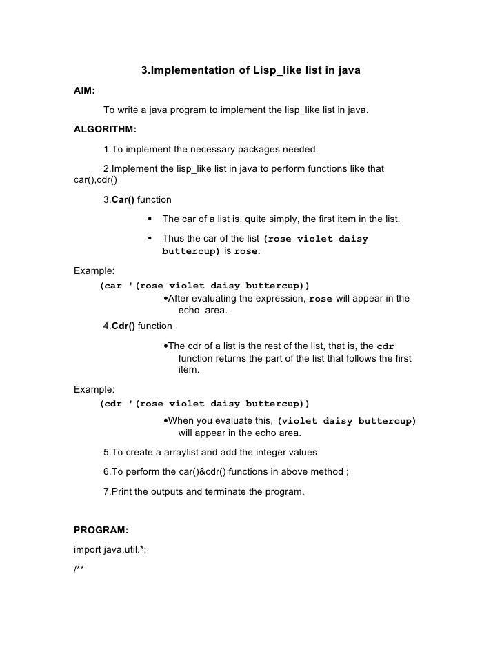 3.Implementation of Lisp_like list in javaAIM:       To write a java program to implement the lisp_like list in java.ALGOR...