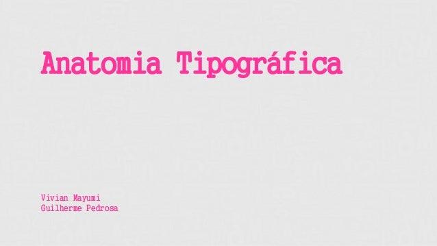 Anatomia Tipográfica Vivian Mayumi Guilherme Pedrosa