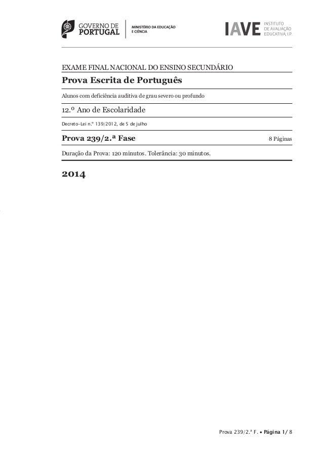 Prova 239/2.ª F. • Página 1/ 8 EXAME FINAL NACIONAL DO ENSINO SECUNDÁRIO Prova Escrita de Português Alunos com deficiência...