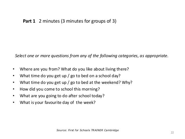 Part 1 2 minutes (3 minutes for groups of 3) Select one or more questions from any of the following categories, as appropr...