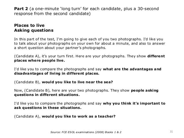 Places to live Asking questions In this part of the test, I'm going to give each of you two photographs. I'd like you to t...