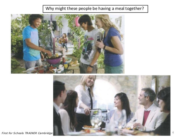 Why might these people be having a meal together? 4First for Schools TRAINER Cambridge