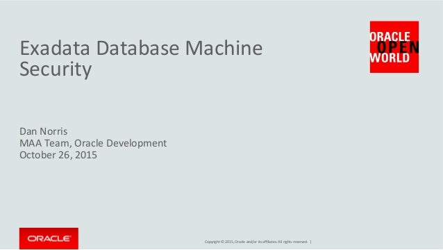 Copyright  ©  2015,  Oracle  and/or  its  affiliates.  All  rights  reserved.    |   Exadata  Data...