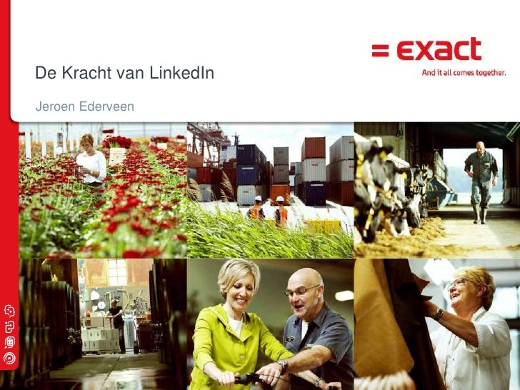 De Kracht van LinkedInJeroen Ederveen                         © 2009 Exact |