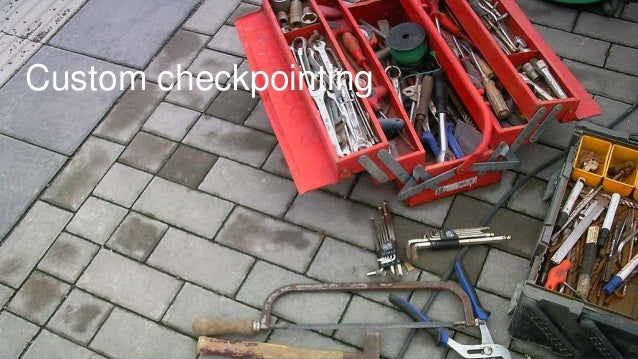 Custom checkpointing