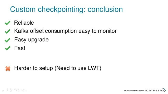 Custom checkpointing: conclusion © D a t a S t a x , A l l R i g h t s R e s e r v e d .32 Reliable Harder to setup (Need ...