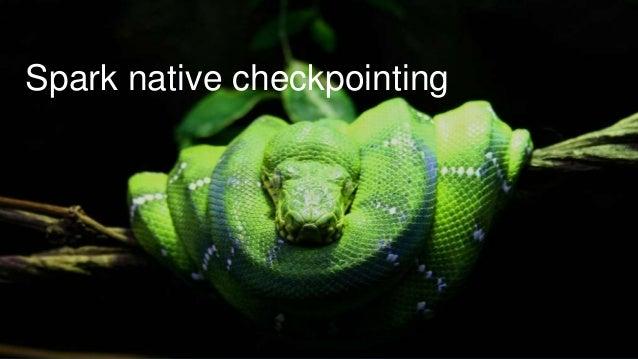 Spark native checkpointing