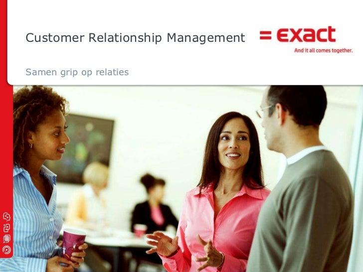 Customer Relationship Management<br />Samen grip op relaties<br />