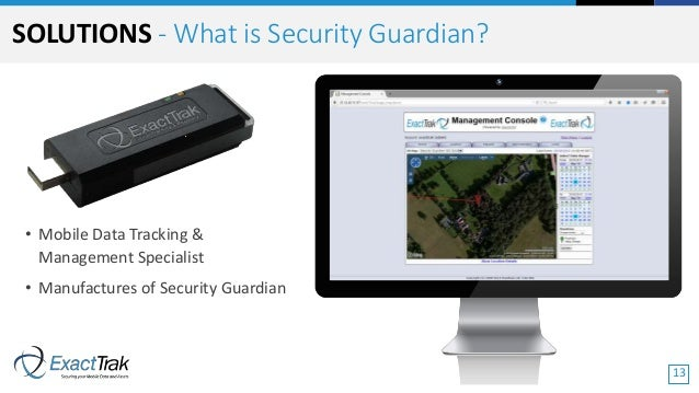 • Mobile Data Tracking & Management Specialist • Manufactures of Security Guardian SOLUTIONS - What is Security Guardian? ...
