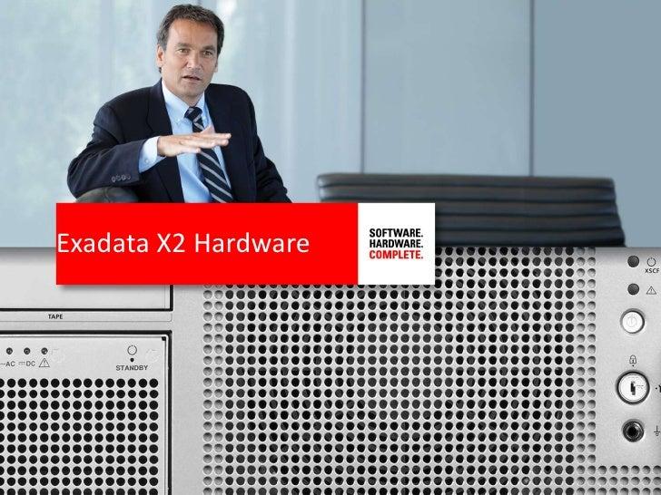 Exadata X2 Hardware<br />