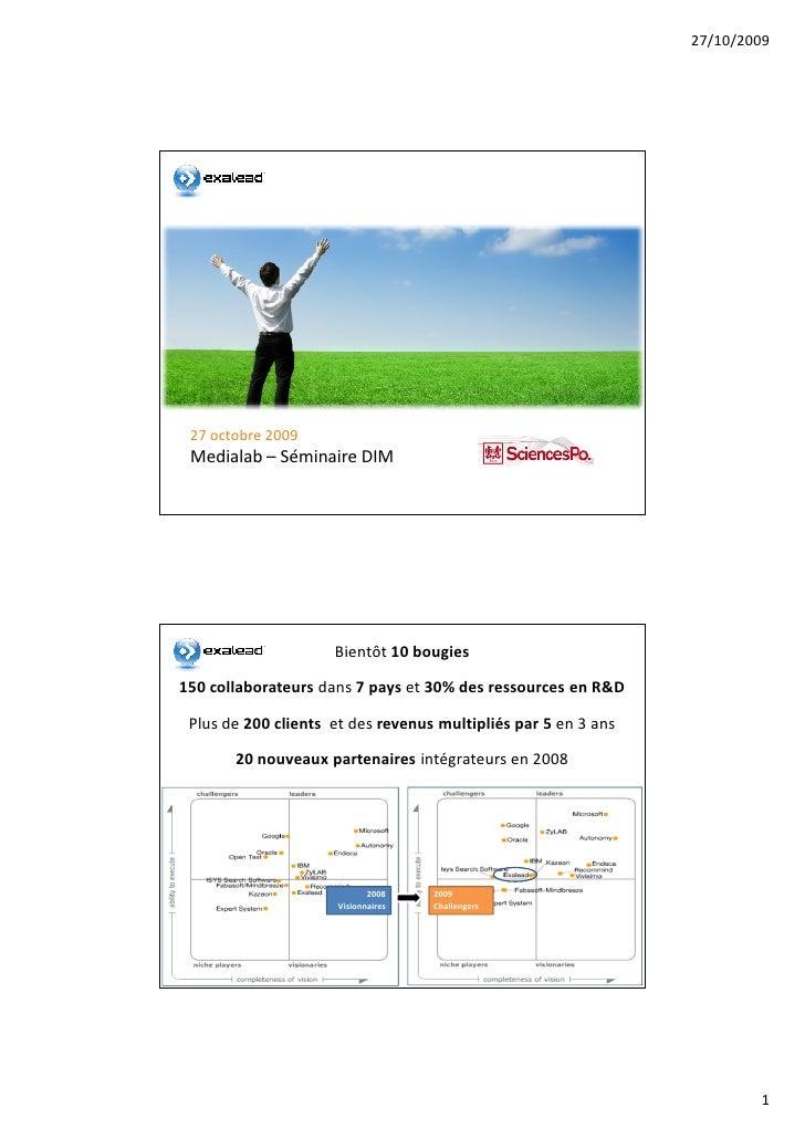 27/10/2009      27 octobre 2009  Medialab – Séminaire DIM                          Bientôt 10 bougies  150 collaborateurs ...