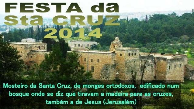 Mosteiro da Santa Cruz, de monges ortodoxos, edificado num  bosque onde se diz que tiravam a madeira para as cruzes,  tamb...