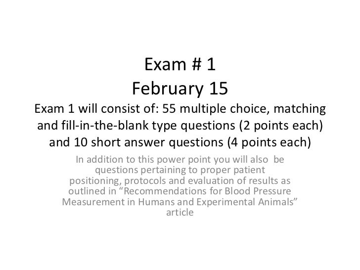 Exam # 1                   February 15Exam 1 will consist of: 55 multiple choice, matchingand fill-in-the-blank type quest...