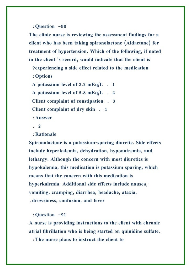 :Question -90 The clinic nurse is reviewing the assessment findings for a client who has been taking spironolactone (Aldac...
