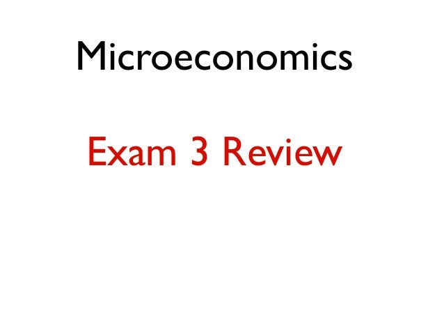 Microeconomics Exam 3 Review