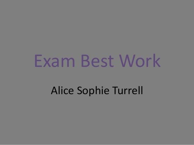Exam Best Work Alice Sophie Turrell
