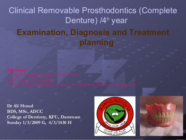 Clinical Removable Prosthodontics (Complete Denture) /4th year Examination, Diagnosis and Treatment planning References: 1...