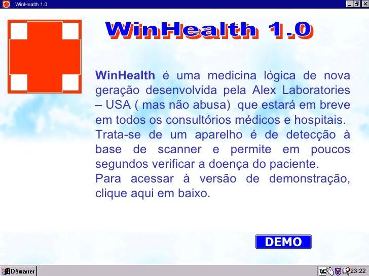 23:22 WinHealth 1.0 WinHealth  é uma medicina lógica de nova geração desenvolvida pela Alex Laboratories – USA ( mas não a...