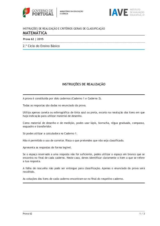 Prova 62 1 / 3 INSTRUÇÕES DE REALIZAÇÃO A prova é constituída por dois cadernos (Caderno 1 e Caderno 2). Todas as respost...