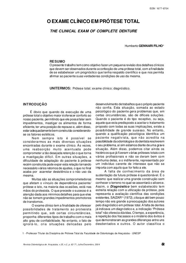ISSN 1677-6704                       O EXAME CLÍNICO EM PRÓTESE TOTAL                          THE CLINICAL EXAM OF COMPLE...