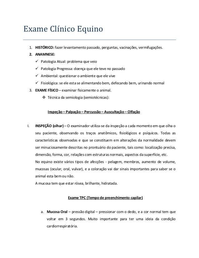 Exame Clínico Equino 1. HISTÓRICO: fazer levantamento passado, perguntas, vacinações, vermifugações. 2. ANAMNESE:  Patolo...