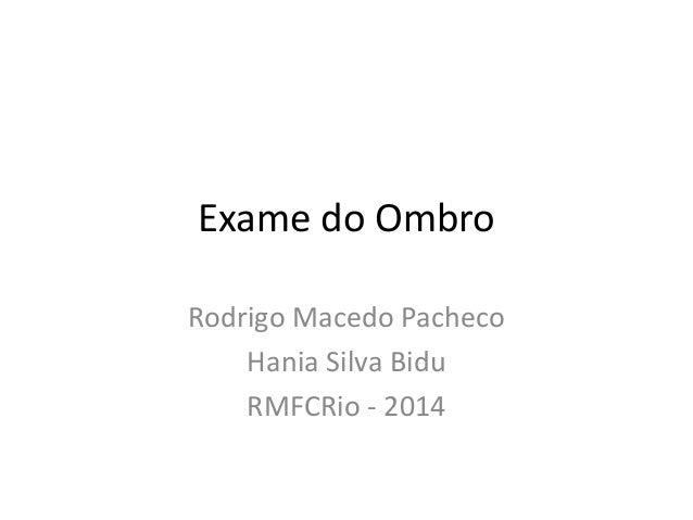 Exame do Ombro Rodrigo Macedo Pacheco Hania Silva Bidu RMFCRio - 2014