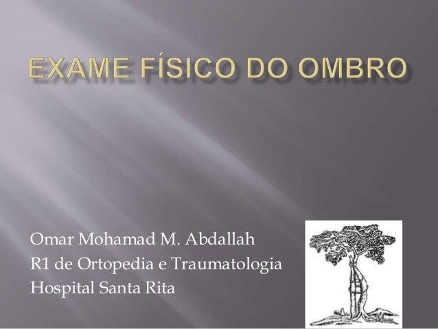 Omar Mohamad M. Abdallah R1 de Ortopedia e Traumatologia Hospital Santa Rita