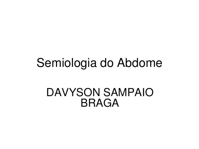 Semiologia do Abdome DAVYSON SAMPAIO BRAGA